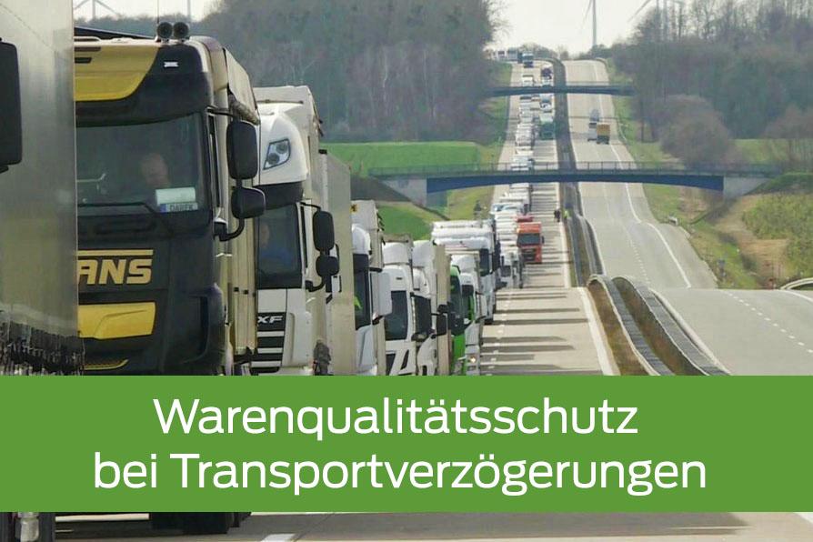 Warenqualitätsschutz bei Transportverzögerungen